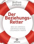 Wolfram Zurhorst: Der Beziehungsretter ★★★★