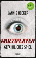 Jannis Becker: MULTIPLAYER - Gefährliches Spiel ★★★★