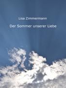 Lisa Zimmermann: Der Sommer unserer Liebe