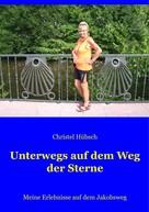 Christel Hübsch: Unterwegs auf dem Weg der Sterne
