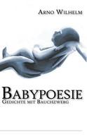 Arno Wilhelm: Babypoesie ★★★★