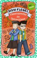 Sissi Flegel: Die Grundschul-Detektive - Band 1: Klassensprecher der Spitzenklasse ★★★★★