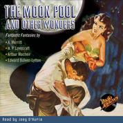 The Moon Pool and Other Wonders (Unabridged)