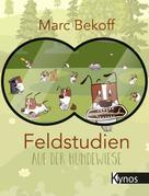 Marc Bekoff: Feldstudien auf der Hundewiese ★★★
