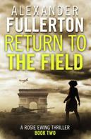 Alexander Fullerton: Return to the Field