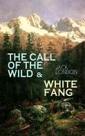 Jack London: THE CALL OF THE WILD & WHITE FANG