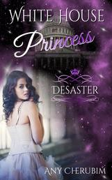 White House Princess 1 - Desaster