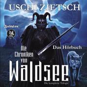 Die Chroniken von Waldsee Trilogie - Dämonenblut Nachtfeuer Perlmond - ungekürzt