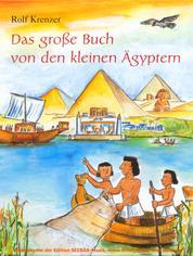 Das große Buch von den kleinen Ägyptern - Mit Rolf Krenzer und Martin Göth auf Entdeckungsreise in die Welt der Ägypter