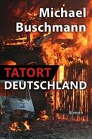 Michael Buschmann: Tatort Deutschland