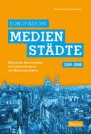 Clemens Zimmermann: Europäische Medienstädte (1500-2000)
