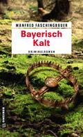 Manfred Faschingbauer: Bayerisch Kalt ★★★★