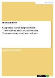 Corporate Social Responsibility. Theoretische Ansätze zur sozialen Verantwortung von Unternehmen