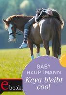 Gaby Hauptmann: Kaya bleibt cool ★★★★