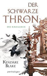 Der Schwarze Thron 3 - Die Kriegerin - Roman