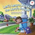 Catherine DeVries: Let's Learn about The Lord's Prayer