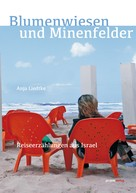 Anja Liedtke: Blumenwiesen und Minenfelder