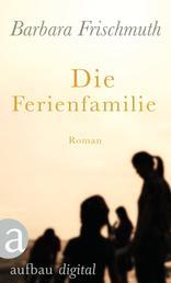 Die Ferienfamilie - Roman