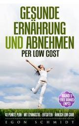 low cost Food ! - werde schlank & gesund mit wenig Geld (es geht) - Besser als Low Carb - Billiger als TAFEL - und Gesund !