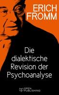 Erich Fromm: Die dialektische Revision der Psychoanalyse