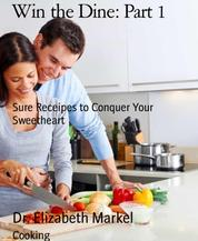 Win the Dine: Part 1 - Sure Receipes to Conquer Your Sweetheart