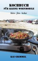 Kai Grimmel: Kochbuch für kleine Wohnmobile ★★