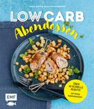 Tanja Dusy: Low Carb Abendessen – Über 60 schnelle Rezepte mit wenig Kohlenhydraten