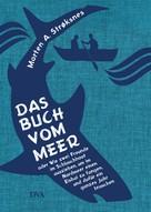 Morten A. Strøksnes: Das Buch vom Meer oder Wie zwei Freunde im Schlauchboot ausziehen, um im Nordmeer einen Eishai zu fangen, und dafür ein ganzes Jahr brauchen ★★★★