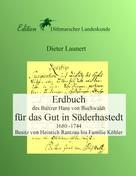 Dieter Launert: Erdbuch für das Gut in Süderhastedt