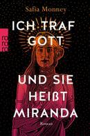 Safia Monney: Ich traf Gott und Sie heißt Miranda ★★★★★