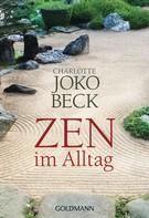 Charlotte Joko Beck: Zen im Alltag ★★★★
