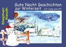 Stephan Keuth: Gute Nacht Geschichten zur Winterzeit ★★★★