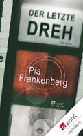 Pia Frankenberg: Der letzte Dreh