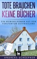 Andreas Scheepker: Tote brauchen keine Bücher: Ostfrieslandkrimi ★★★★★