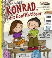 Konrad, der Konfliktlöser - Clever streiten und versöhnen