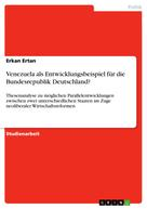 Erkan Ertan: Venezuela als Entwicklungsbeispiel für die Bundesrepublik Deutschland?