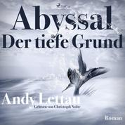 Abyssal - Der tiefe Grund (Ungekürzt)