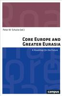 Peter W. Schulze: Core Europe and Greater Eurasia
