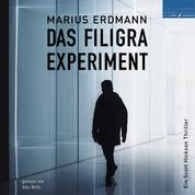 Das Filigra Experiment - Ein Scott Hickson Thriller