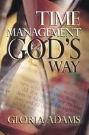 Gloria Adams: Time Management God's Way