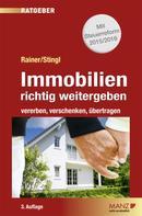 Dr. Herbert Rainer: Immobilien richtig weitergeben