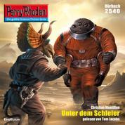 """Perry Rhodan 2540: Unter dem Schleier - Perry Rhodan-Zyklus """"Stardust"""""""