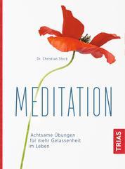 Meditation - Achtsame Übungen für mehr Gelassenheit im Leben