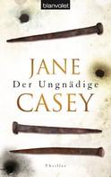 Jane Casey: Der Ungnädige ★★★★