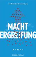 Ferdinand Schwanenburg: Machtergreifung