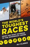 Ali Clarke: The World's Toughest Races
