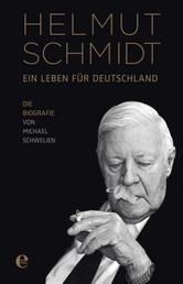 Helmut Schmidt - Ein Leben für Deutschland - Die Biographie