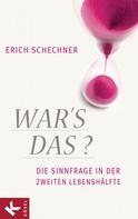 Erich Schechner: War's das?