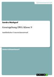 Gesetzgebung EWG Klasse 9 - Ausführlicher Unterrichtsentwurf