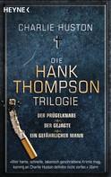 Charlie Huston: Die Hank-Thompson-Trilogie ★★★★